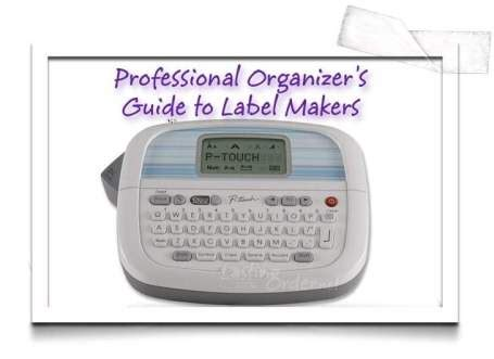 Professional Organizer's Guide to Label Makers ~ Lasting Order