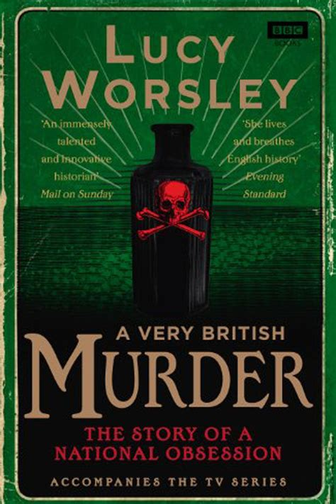 Crime: A Very British Murder by Lucy Worsley (BBC Books, £